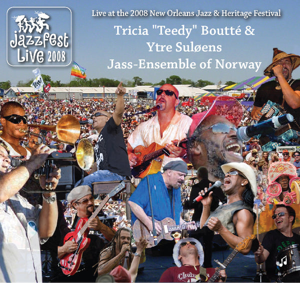"Tricia ""Teedy"" Boutté & Ytre Suløens Jass-Ensemble of Norway - Live at 2008 New Orleans Jazz & Heritage Festival"