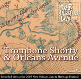 Trombone Shorty & Orleans Avenue - Live at 2007 New Orleans Jazz & Heritage Festival
