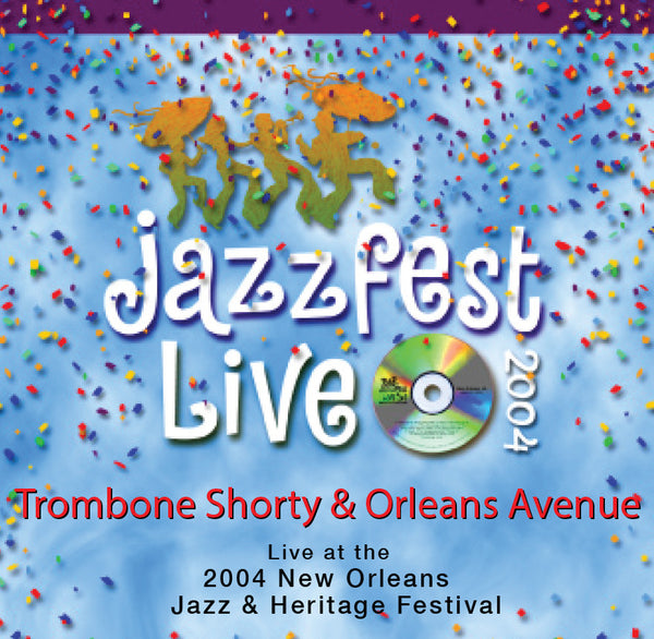 Trombone Shorty & Orleans Avenue - Live at 2004 New Orleans Jazz & Heritage Festival
