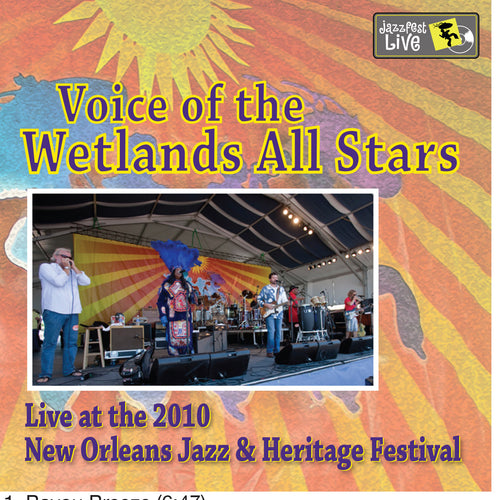 Voice Of The Wetlands - Live at 2010 New Orleans Jazz & Heritage Festival