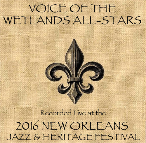 Voice of the Wetlands All Stars - Live at 2016 New Orleans Jazz & Heritage Festival