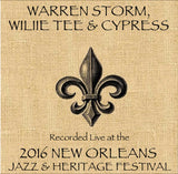 Warren Storm , Wille Tee & Cypress - Live at 2016 New Orleans Jazz & Heritage Festival