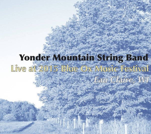 Yonder Mountain String Band: 2015/06/13 Live at 2015 Blue Ox Music Festival