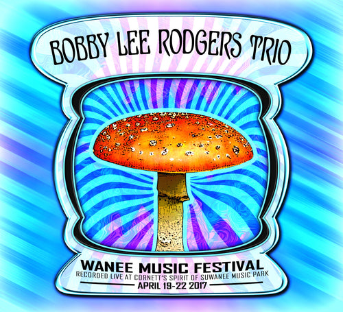 Bobby Lee Rodgers Trio - Live at 2017 Wanee Music Festival