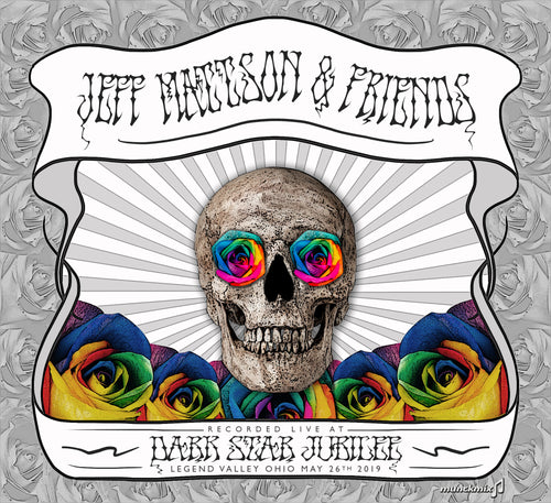 Jeff Mattson & Friends - Live at the 2019 Dark Star Jubilee