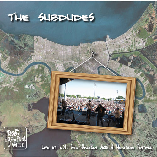 the subdudes - Live at 2011 New Orleans Jazz & Heritage Festival