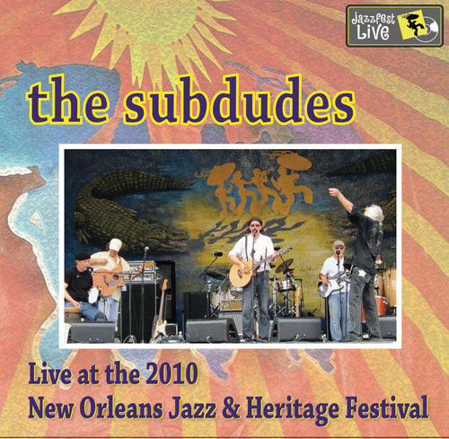 the subdudes - Live at 2010 New Orleans Jazz & Heritage Festival