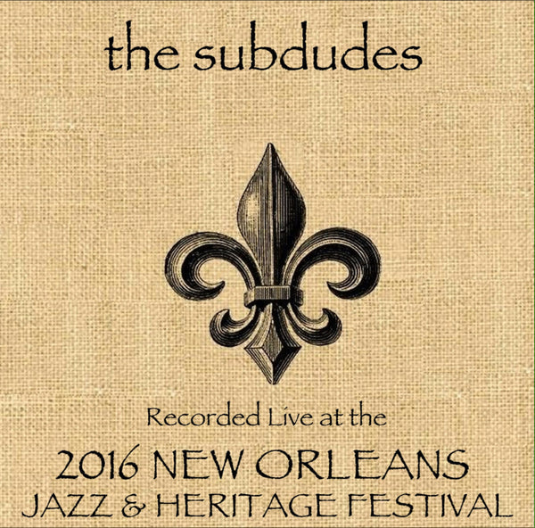 the subdudes - Live at 2016 New Orleans Jazz & Heritage Festival