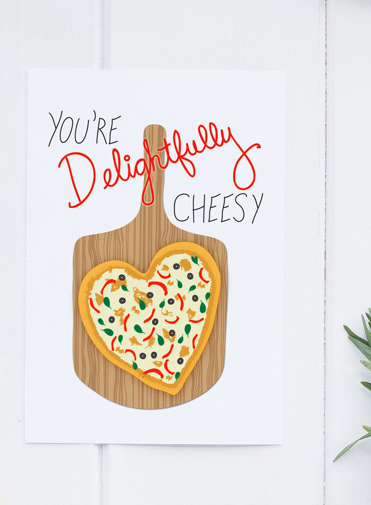 You're Delightfully Cheesy Pizza Greeting Card
