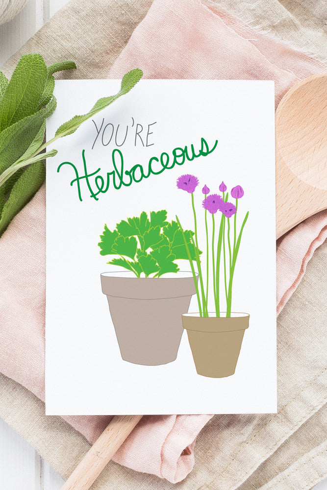 You're Herbaceous Greeting Card