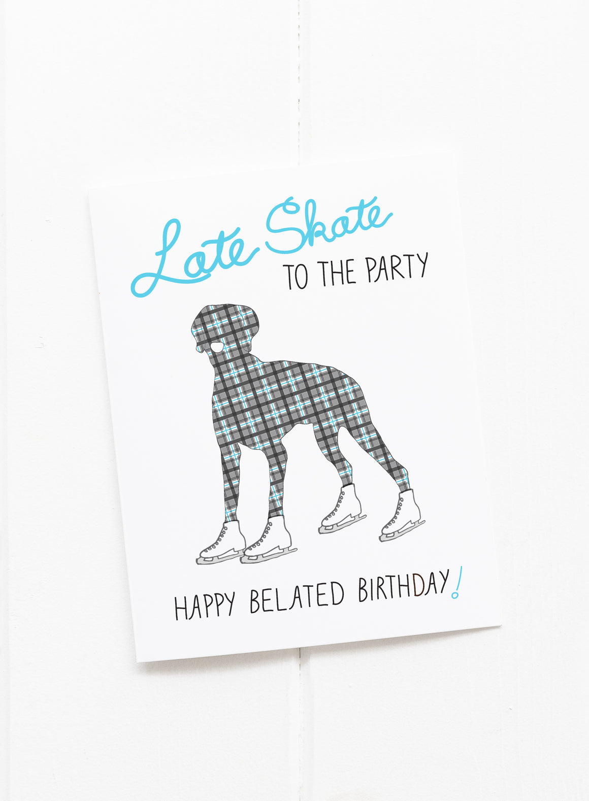 Skate Late Belated Birthday Greeting Card