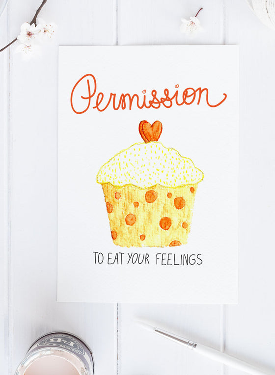 Permission to Eat Your Feelings Greeting Card