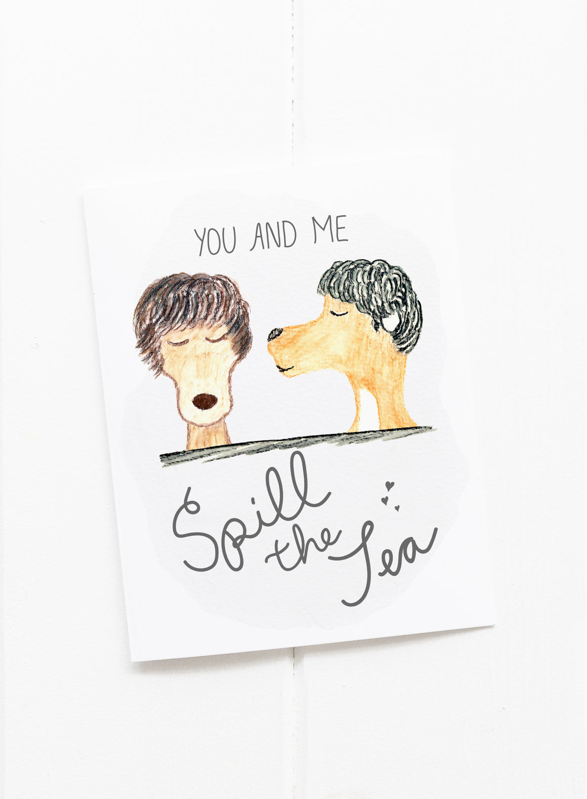 Spill the Tea Friendship Greeting Card