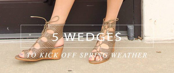 5 Wedges to Kick Off Spring Weather