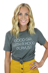 Good Girl With A Hood Playlist Tee