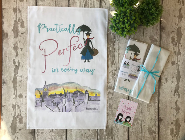Practically Perfect in every way 100% Cotton Tea Towel
