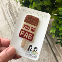 You're Fab Lolly Handmade Pin
