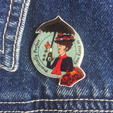 Practically Perfect in every way Handmade Pin