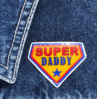 Super Daddy Superhero Handmade Pin