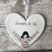 16th Birthday - Sweet at 16  - Hand Painted Ceramic Heart