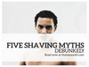 Five Multicultural Shaving Myths Debunked!