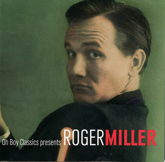 Oh Boy Classics Presents ROGER MILLER