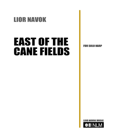 EAST OF THE CANE FIELDS - for unaccompanied harp [PDF download]