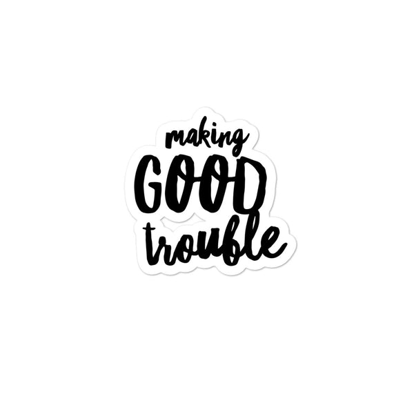 Good Trouble Sticker