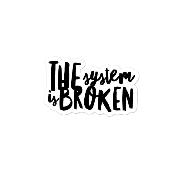 System is broken Sticker