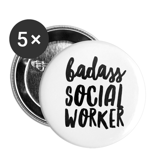 Badass Social Worker Buttons small 1'' (5-pack) - white