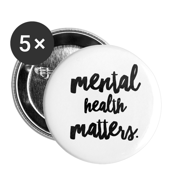 Mental Health Matters Buttons small 1'' (5-pack) - white