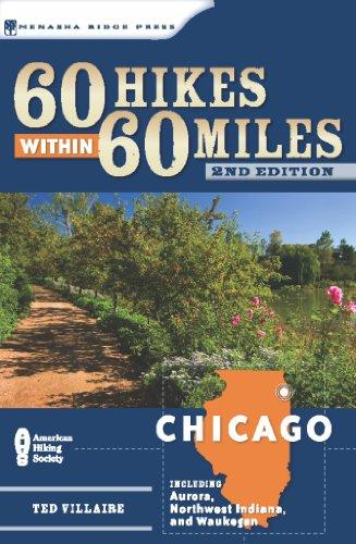 60 Hikes Within 60 Miles: Chicago: Including Aurora, Northwest Indiana, And Waukegan