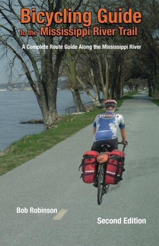 Bicycling Guide To The Mississippi River Trail: A Complete Route Guide Along The Mississippi River