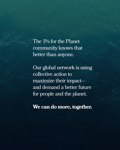 1% for the planet. We can do more together