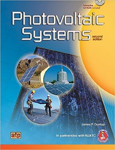 Photovoltaic Systems, 2014, 3rd Edition by Jim Dunlop and NJATC