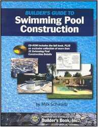 Builders Guide to Swimming Pool Construction, 2005