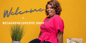 Welcome to BecauseHeLovesMe.Shop
