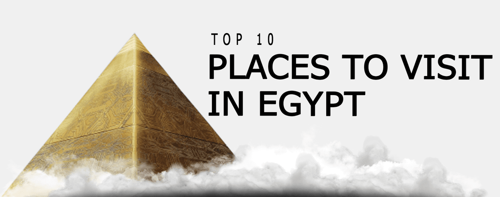 WHAT TO VISIT IN EGYPT?
