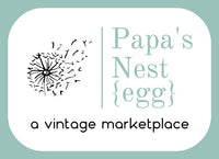 Papa's Nest {egg} Vintage Marketplace