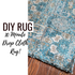 Creating The Perfect Rug In 10 Minutes