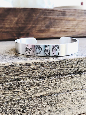 LOVE: ASL stamped cuff