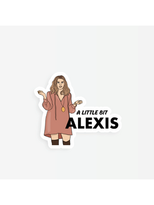 A Little Bit Alexis sticker