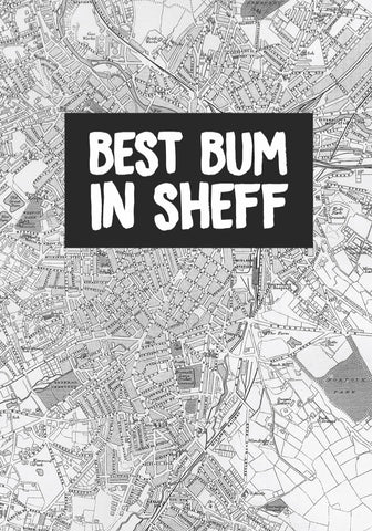 """Best Bum In Sheff"" Card"