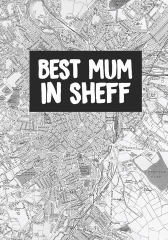 """Best Mum In Sheff"" Card"