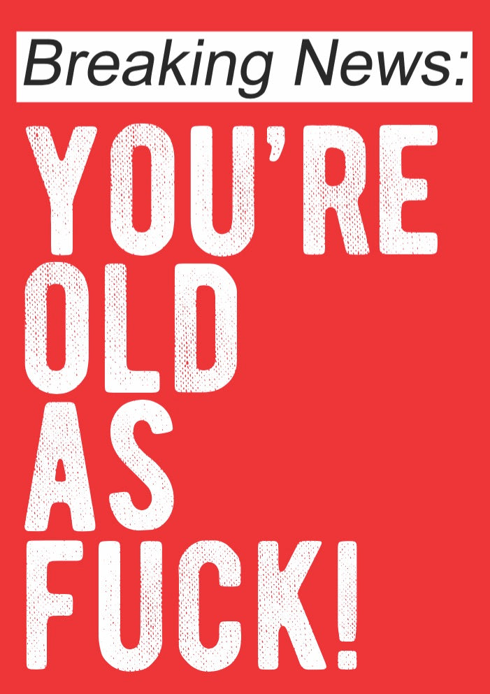 """Old As F*ck"" Card"