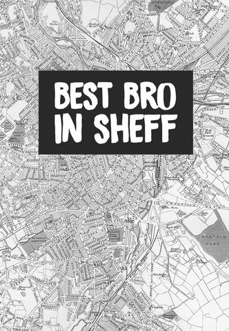 """Best Bro In Sheff"" Card"