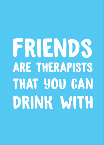 """Friends Are Therapists"" Card"