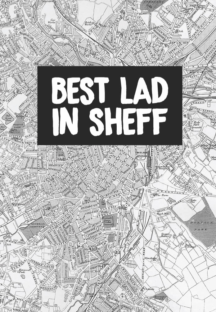 """Best Lad In Sheff"" Card"