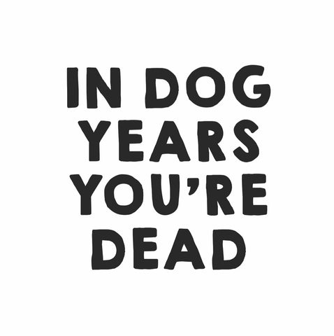 """Dog Years"" Card"