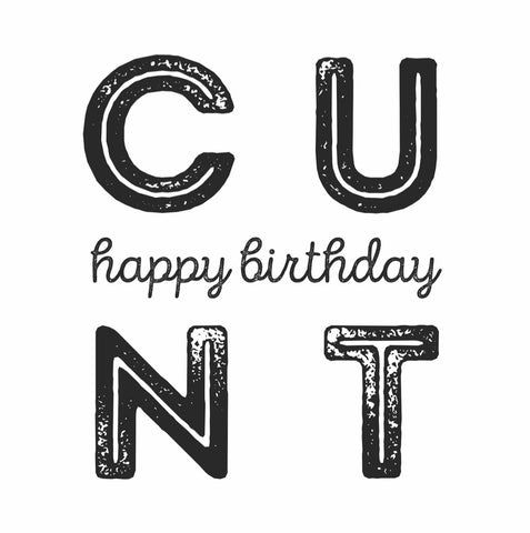 """Birthday C*nt"" Card"